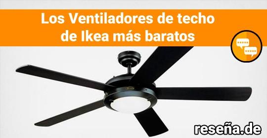 Los Ventiladores de techo de Ikea más baratos